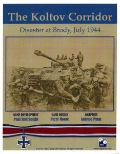 The Koltov Corridor: Disaster at Brody July 1944