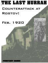 The Last Hurrah: Counterattack at Rostov! Feb., 1920