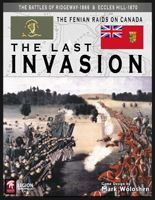The Last Invasion: The Fenian Raids on Canada – 1866 & 1870