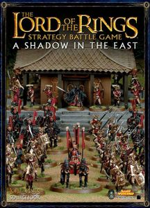 The Lord of the Rings Strategy Battle Game: A Shadow in the East