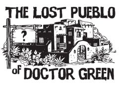 The Lost Pueblo of Doctor Green
