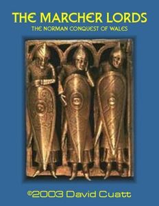The Marcher Lords: The Norman Conquest of Wales