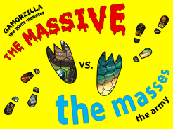 The Massive Vs. The Masses: Gamorzilla the Giant Monster Vs. The Army