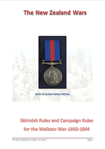 The New Zealand Wars: Skirmish Rules and Campaign Rules for the Waikato War 1863-1864