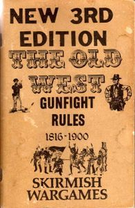 The Old West Gunfight Rules 1816-1900