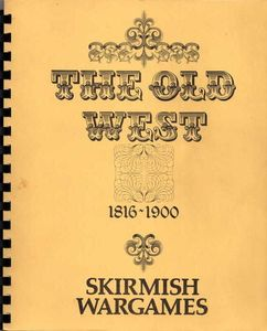 The Old West Skirmish Rules 1816-1900