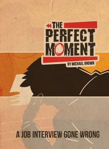 The Perfect Moment: A Job Interview Gone Wrong