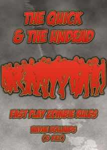 The Quick & The Undead: Fast Play Zombie Rules