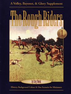 The Rough Riders: A Volley, Bayonet, & Glory Supplement, volume 1