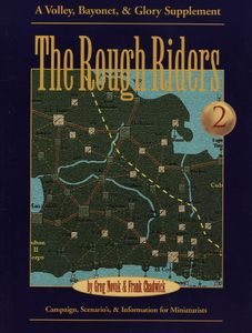 The Rough Riders: A Volley, Bayonet, & Glory Supplement, volume 2
