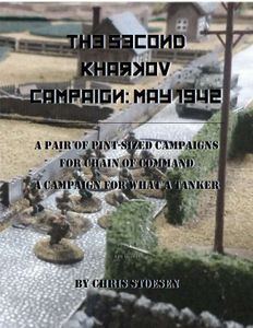 The Second Kharkov Campaign: May 1942 – A Pair of Pint-Sized Campaigns for Chain of Command and a Campaign for What a Tanker