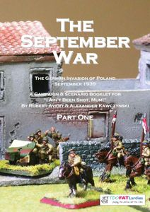 The September War Part One: the German invasion of Poland 1939 – A Campaign & Scenario Booklet for I Ain't Been Shot, Mum!