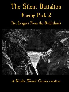 The Silent Battalion: Enemy Pack 2 – Five Leagues from the Borderlands