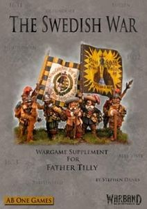 The Swedish War: Wargame Supplement for Father Tilly
