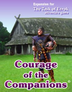 The Task of Ezrok: Courage of the Companions