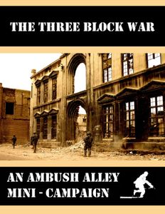 The Three Block War: an Ambush Alley Mini-Campaign
