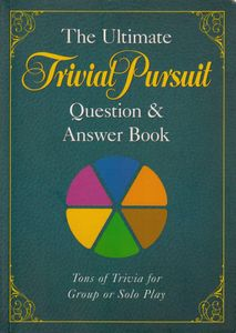 The Ultimate Trivial Pursuit Question & Answer Book