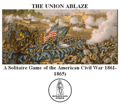 THE UNION ABLAZE: A Solitaire Game of the American Civil War (1861-1865).