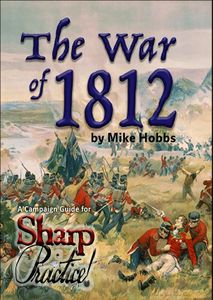The War of 1812: A Campaign Guide for Sharp Practice