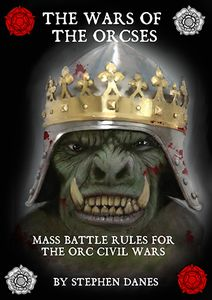 The War of the Orcses: Mass Battle Rules for the Orc Civil Wars