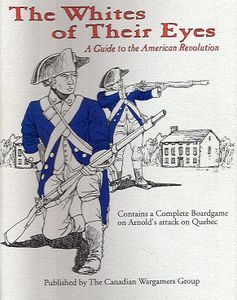 The Whites of their Eyes:  A Guide to the American Revolution