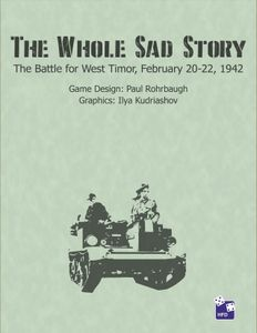 The Whole Sad Story: The Battle for West Timor, February 20-22, 1942