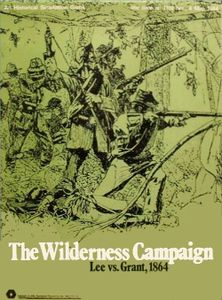 The Wilderness Campaign: Lee vs. Grant, 1864