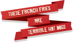 These French Fries Are Terrible Hot Dogs