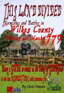 This Land Divided: Skirmishes and Battles in Wilkes County February and March 1779