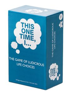This One Time, I...: The Game of Ludicrous Life Choices – Party Edition