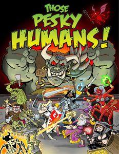 Those Pesky Humans!