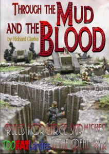 Through The Mud and The Blood: Rules for Large Skirmishes in the Great War