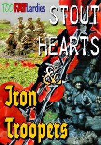 Through The Mud and The Blood: Stout Hearts & Iron Troopers