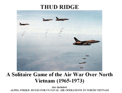 Thud Ridge: A Solitaire Game of the Air War over North Vietnam