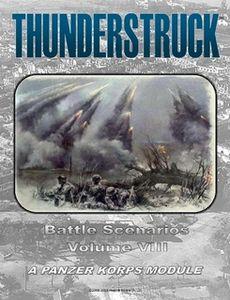 Thunderstruck: Battle Scenarios – Volume VIII: A Panzer Korps Module