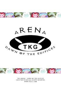 TKG ARENA: Dawn of the Edifices