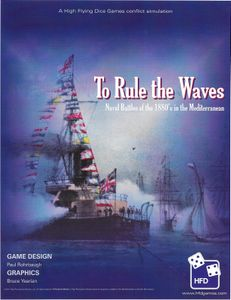To Rule the Waves: Naval Battles in the Mediterranean in the 1880s.