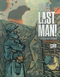 To the Last Man! The Great War in the West