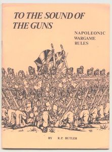 To the Sound of the Guns: Napoleonic Wargame Rules