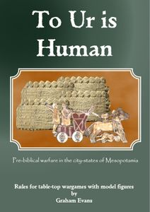 To Ur is Human: Pre-biblical Warfare in the City-States of Mesopotamia