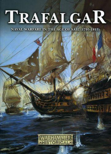 Trafalgar: Naval Warfare in the Age of Sail (1795-1815)
