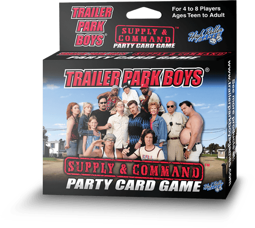 Trailer Park Boys: Supply & Command