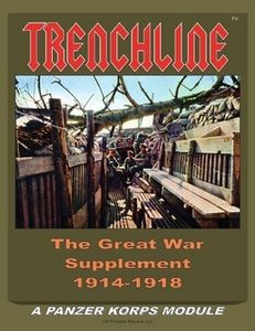Trenchline: The Great War Supplement 1914-1918 – A Panzer Korps Module