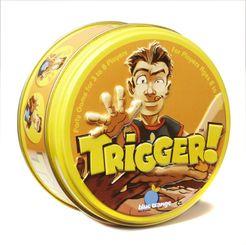 Trigger!