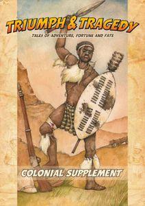 Triumph & Tragedy: Colonial Supplement