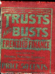 Trusts and Busts or Frenzied Finance