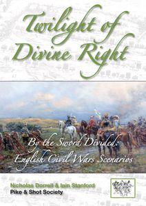 Twilight of Divine Right: By the Sword Divided – English Civil War Scenarios
