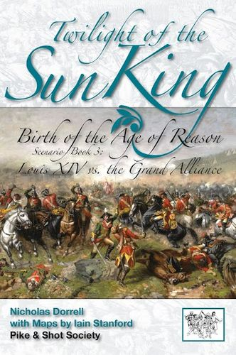 Twilight of the Sun King: Scenario Book 3 – Louis XIV vs the Grand Alliance