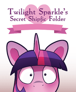 Twilight Sparkle's Secret Shipfic Folder