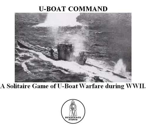 U-BOAT COMMAND: A Solitaire Game of U-Boat Warfare during WWII.